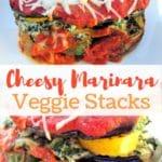 Cheesy Marinara Veggie Stacks