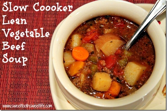 Slow Cooker Lean Vegetable Beef Soup - Sweet Tooth Sweet Life