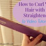 How to Curl Your Hair with a Straightener {Video Tutorial!}