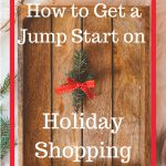 7 Tips for Getting a Jump Start on Holiday Shopping