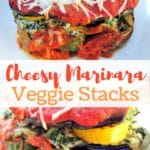 Cheesy Marinara Veggie Stacks