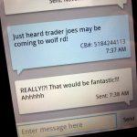 Trader Joe's Coming My Way??