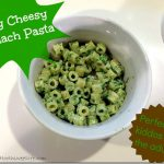 Toddler Meal: Easy Cheesy Spinach Pasta