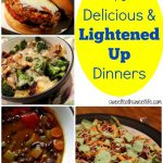 10 Delicious And Lightened Up Dinners