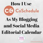 How I Use CoSchedule As My Blogging and Social Media Editorial Calendar