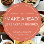 6 Make Ahead Breakfast Recipes for Busy Mornings