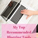 My Top Recommended Blogging Tools and Resources