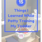 Things I've Learned While Potty Training