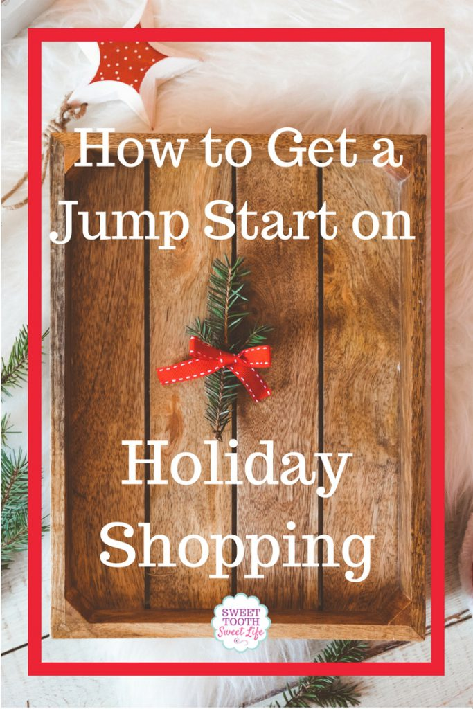 tips for getting a jump start on holiday shopping