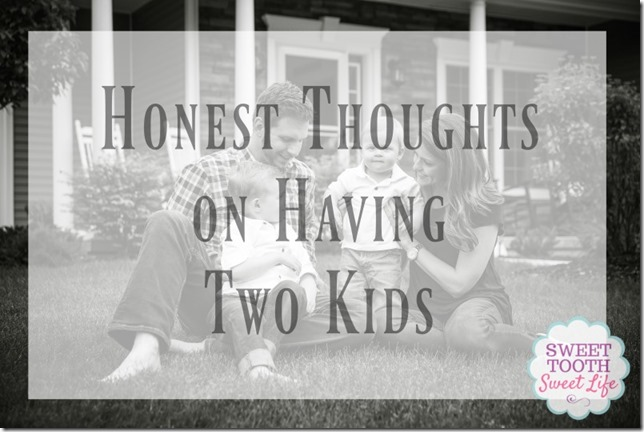 Honest Thoughts on Two Kids