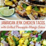 Jamaican Jerk Chicken Tacos with Grilled Pineapple-Mango Salsa