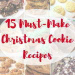 15 Must-Make Christmas Cookie Recipes!