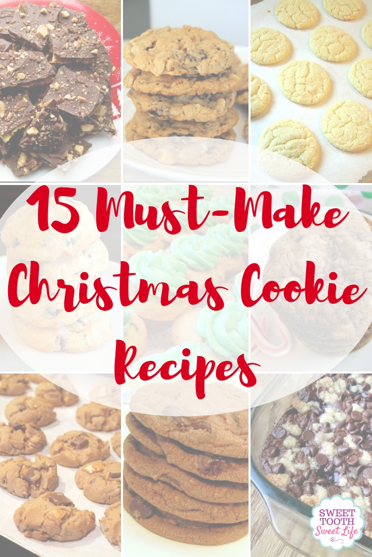 15 Must Make Christmas Cookie Recipes Sweet Tooth Sweet Life